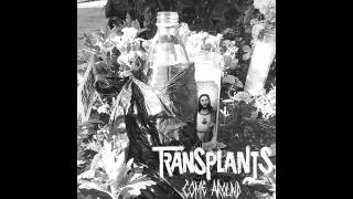Transplants - Come Around (NEW SONG) [HQ]