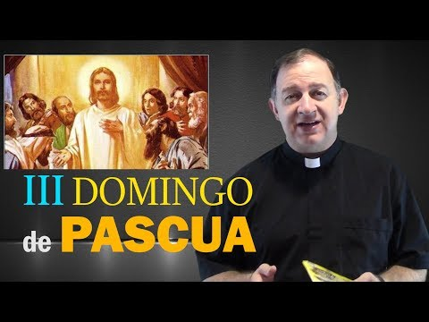 III Domingo de Pascua (15 de abril de 2018)
