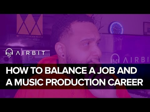 How To Balance a Job and Your Music Production Career