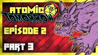 Atomic Tomorrow ☢️Episode 2 Part 3 - A race to the zoo