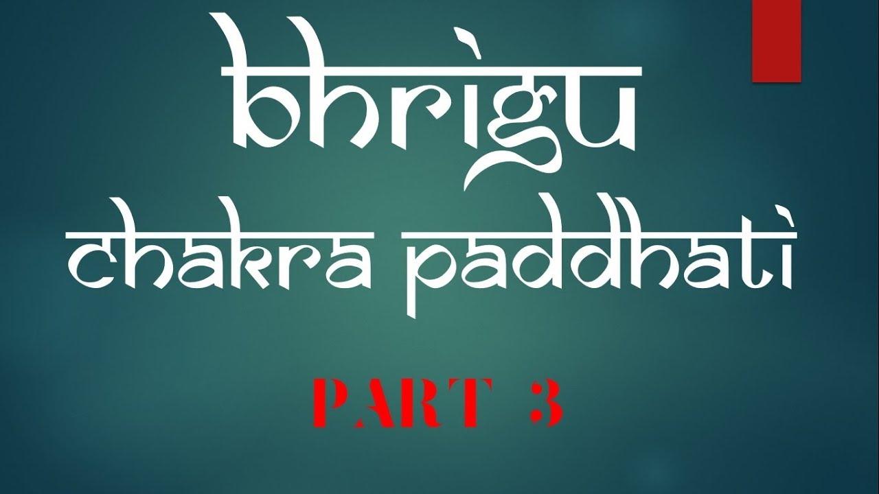 Bhrigu Chakra Paddhati – Part 3 by Yuvraj Singh