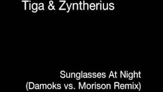 Tiga & Zyntherius - Sunglasses At Night (Damoks vs. Morison Remix)