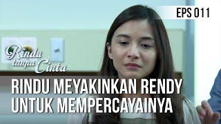RINDU TANPA CINTA Rindu Meyakinkan Rendy Untuk Mempercayainya 01 Agustus 2019