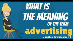 What is ADVERTISING? What does ADVERTISING mean? ADVERTISING meaning, definition & explanation