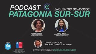 Capítulo 4: Mariné Pérez y Cindy Galaz en Podcast Binacional de Museos 2020