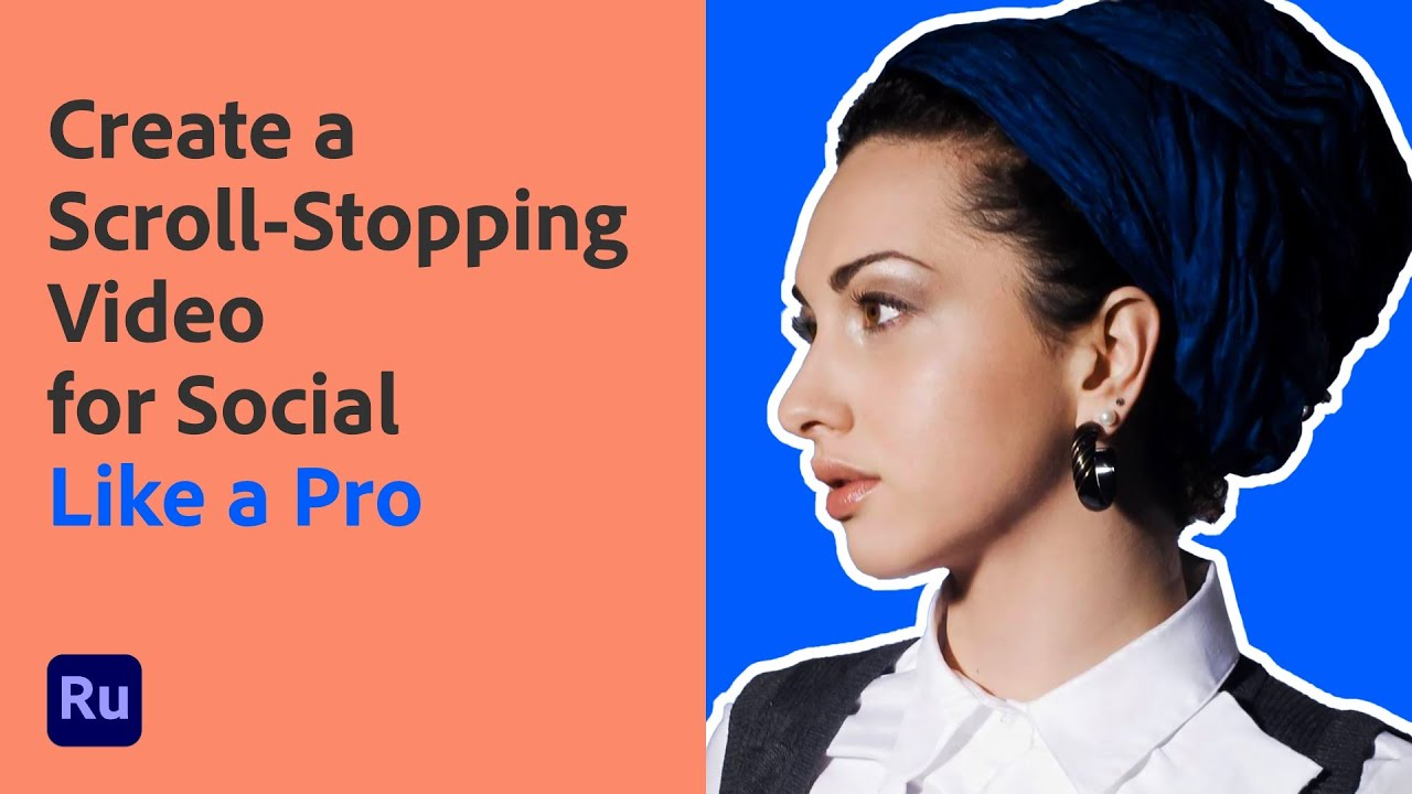 Create a Scroll-Stopping Video for Social Media: Like A Pro