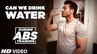 Can we drink Water during ABS training? - Myth Vs Reality ||...