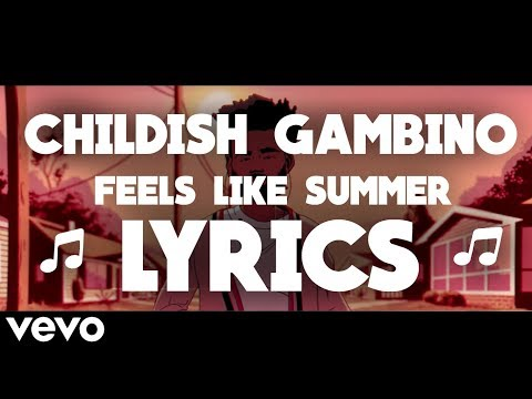 Childish Gambino - Feels Like Summer - Lyrics (Official Lyric Video)
