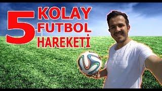 En Kolay 5 Freestyle Futbol Hareketi - Futbol Hareketleri Öğren