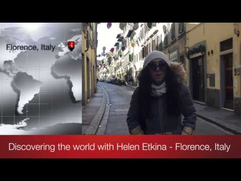 Discovering the world with Helen Etkina - Florence, Italy