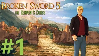 Broken Sword 5: The Serpent's Curse Walkthrough part 1