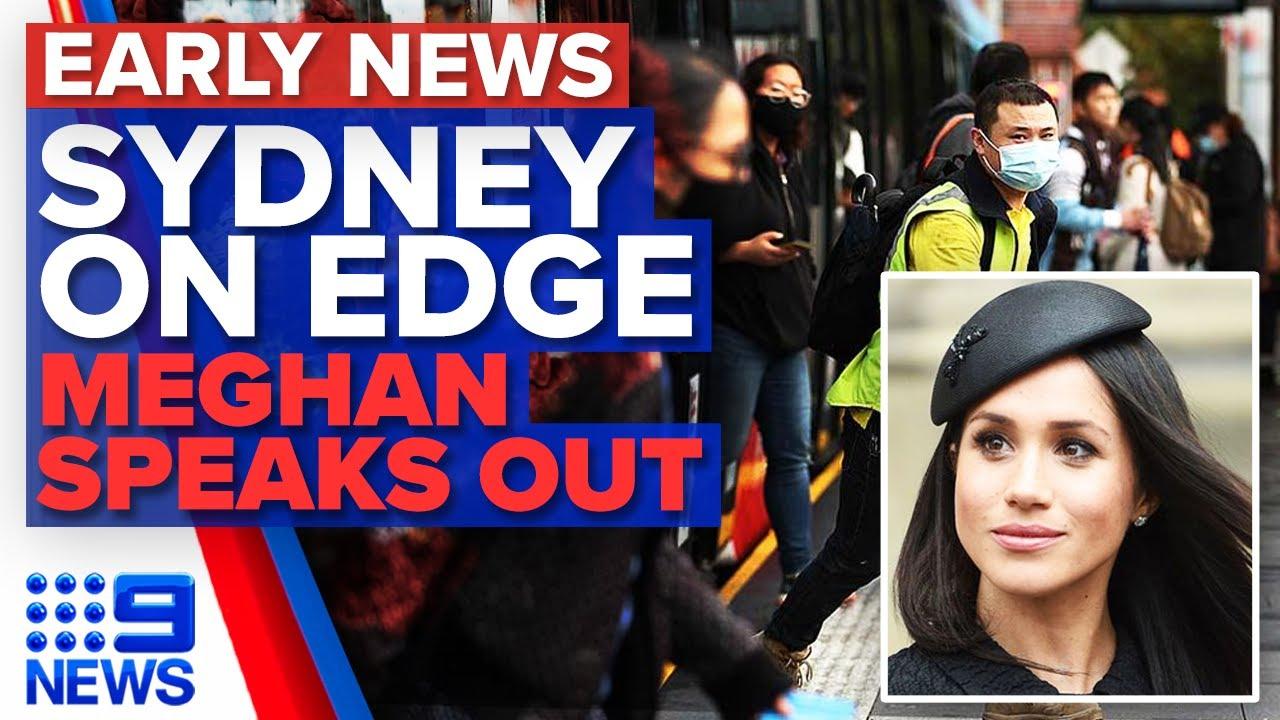 Sydney on COVID-19 alert, Meghan Markle speaks after birth   9 News Australia