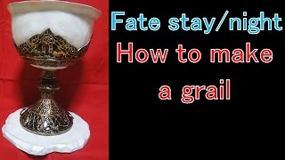 How to make a grail - Fate stay/night, Fate/Zero, Fate/Grand Order[Cosplay prop tutorial]