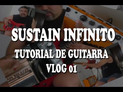Sustain Infinito - Tutorial Guitarra - Vlog 01 - Sub Español English