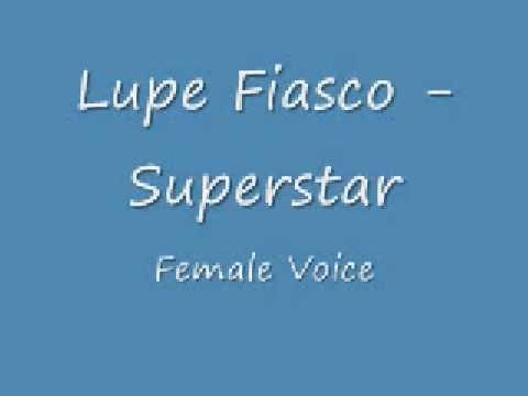 Lupe Fiasco - Superstar (Female Voice)