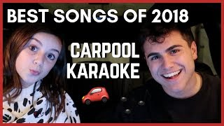 BEST SONGS OF 2018 (CARPOOL KARAOKE)