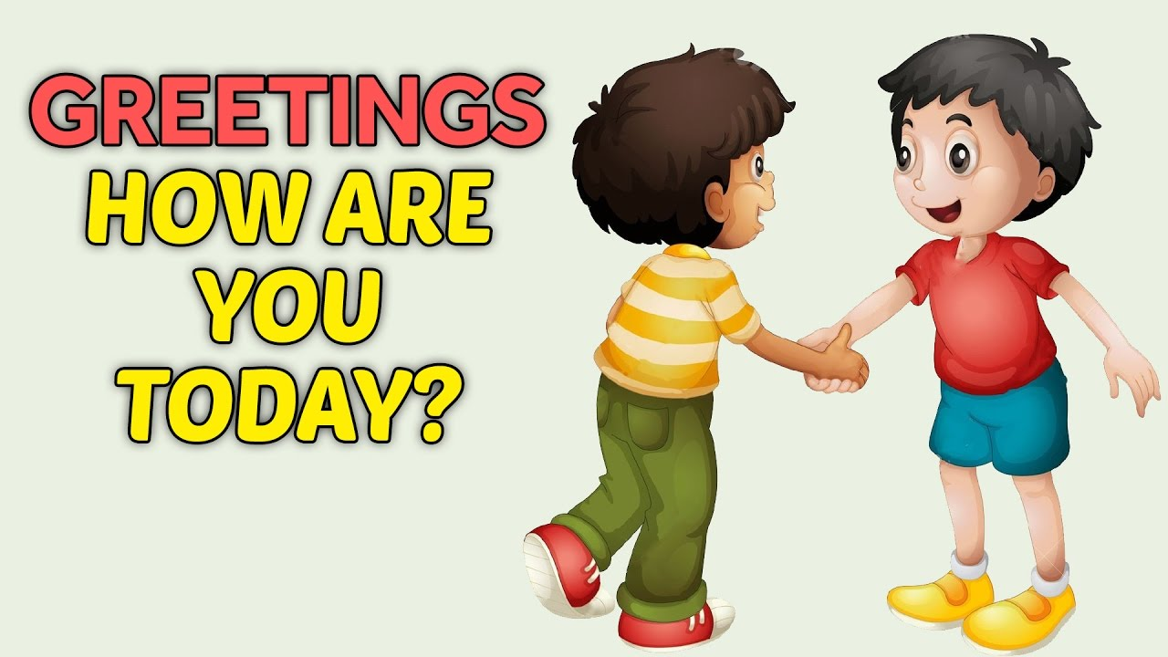 Greetings  How are you today How To Greet People For Kids  English Lessons for Kids