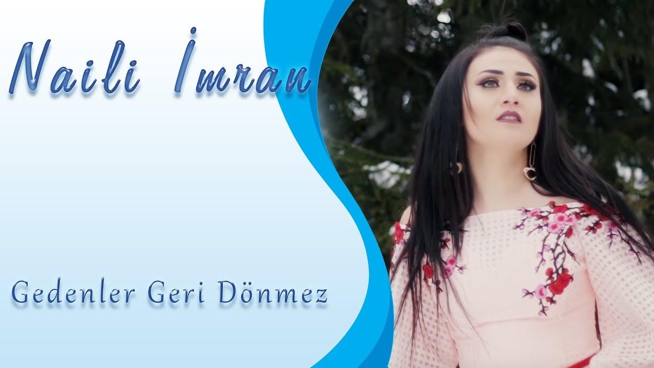 Naili Imran — Gedenler Geri Donmez 2019 (Official Klip)