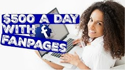 How To Make $500 A Day Using Facebook Fan Pages