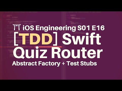 S01E16: [TDD 🍅 13] Decoupling and Testing Modules with Swift Abstract Factories