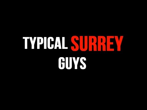 TYPICAL SURREY GUYS