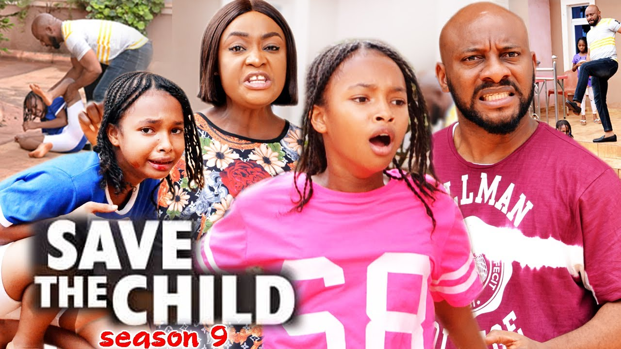 Download SAVE THE CHILD SEASON 9(Trending New Movie)Yul Edochie 2021 Latest Nigerian Blockbuster Movie 720
