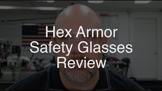 Hex Armor Safety Glasses Review
