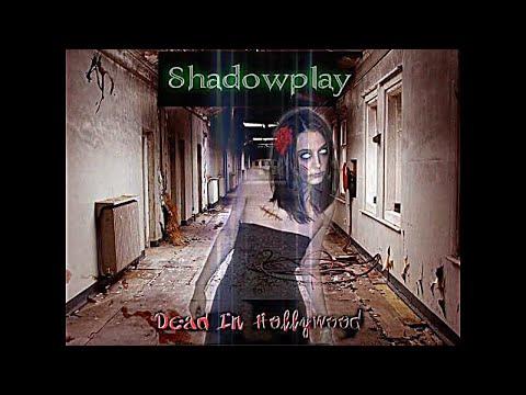 "Shadowplay ""Dead In Hollywood"" Video #shadowplay😈"