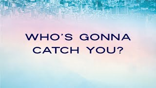 """Who's Gonna Catch You?"" // Trust Fall - Week Two 