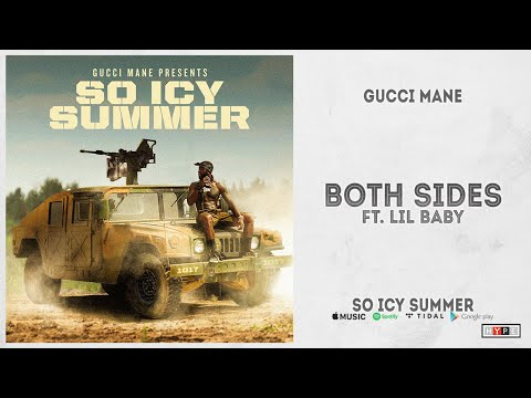 "Gucci Mane – ""Both Sides"" Ft. Lil Baby (So Icy Summer)"
