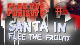 Santa in Flee The Facility! // Roblox: Flee The Facility #6