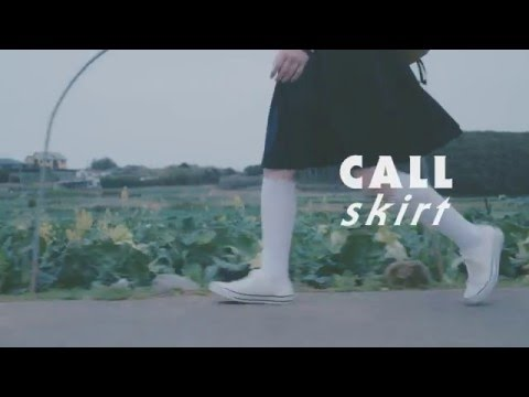 スカート /  CALL 【OFFICIAL MUSIC VIDEO】