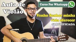 aula de violo gospel venho senhor minha vida oferecer verso simplificada