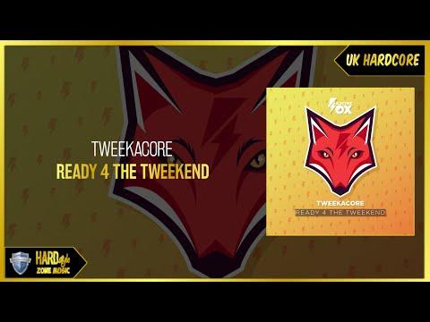 Tweekacore - Ready 4 The Tweekend (Extended)