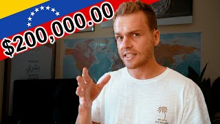 Spending $200,000.00 in Venezuela.