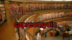 What does capreomycin mean?