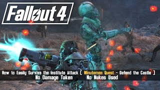 Fallout 4 - How to Easily Survive the Institute Onslaught [ Minutemen Quest - Defend The Castle ]