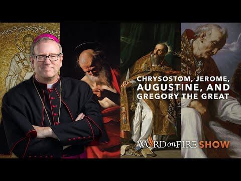 Chrysostom, Jerome, Augustine, and Gregory the Great (Part 3 of 3)