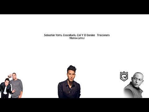 Sebastián Yatra, Cosculluela, Cali Y El Dandee   Traicionera (Remix-Letra)