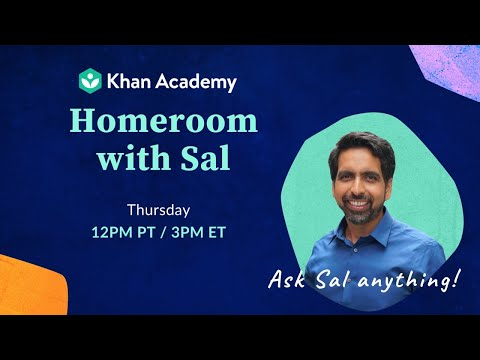 Ask Sal Anything! Homeroom Thursday, July 9