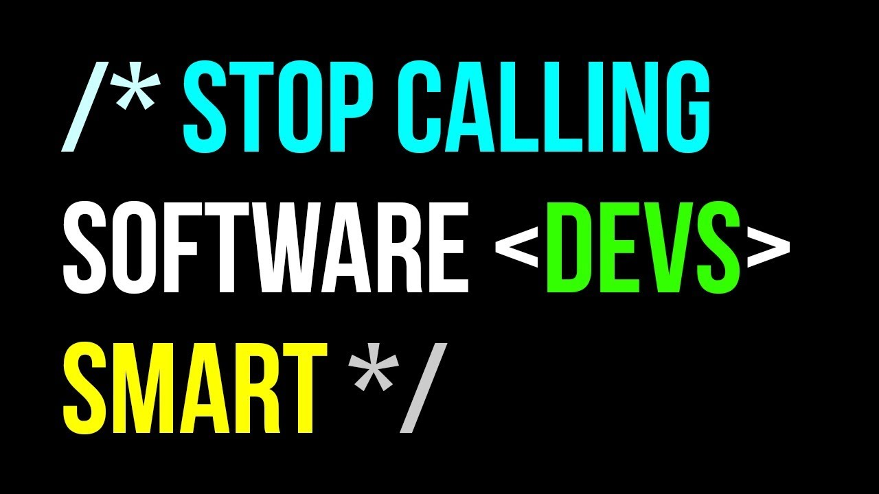 Stop Calling Software Developers Smart