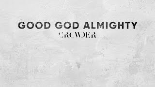 Good God Almighty - Croẁder (Lyric Video)