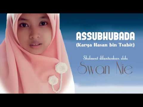 Assubhubada Karya Syaikh Hasan bin Tsabit Disholawatkan oleh SwanNie