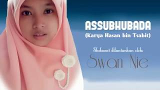 Video Assubhubada Karya Syaikh Hasan bin Tsabit Disholawatkan oleh SwanNie download MP3, 3GP, MP4, WEBM, AVI, FLV Juli 2018