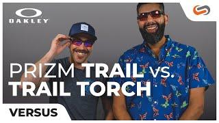 Oakley PRIZM Trail VS PRIZM Trail Torch - Which One Should You Get? | SportRx