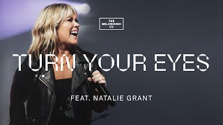 Turn Your Eyes (feat. Natalie Grant) // The Belonging Co
