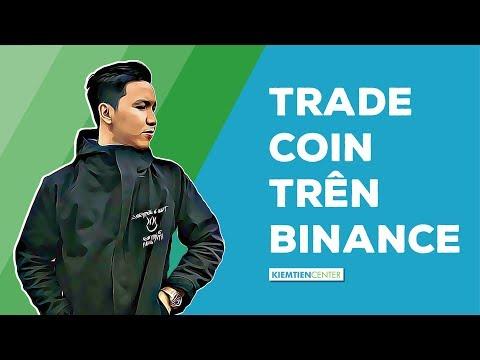 Cách Trade Mua Bán Coin Trên Sàn Binance (Cập Nhật 2020) | Kiemtiencenter
