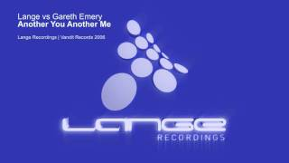 Lange vs Gareth Emery - Another You Another Me (Original Mix)