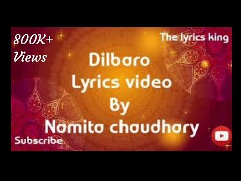 Dilbaro Lyrics Video