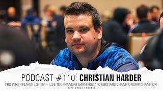 Podcast #110: Christian Harder / Pro poker player / $4.5M+ Earnings / PokerStars Championship Champ